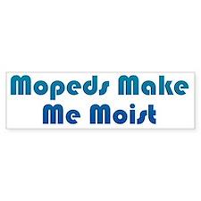 MoistMoped2 Bumper Sticker
