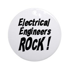 Electrical Engineers Rock ! Ornament (Round)