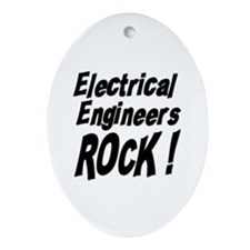 Electrical Engineers Rock ! Oval Ornament
