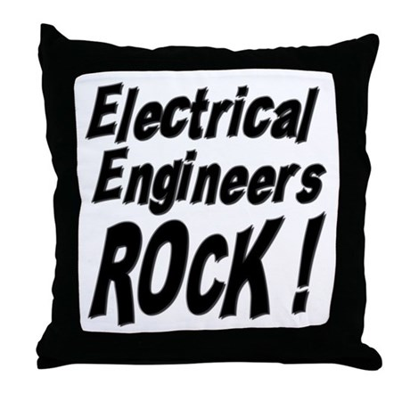 Electrical Engineers Rock ! Throw Pillow