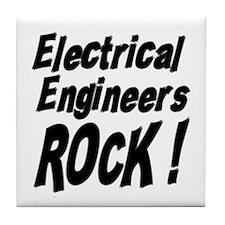 Electrical Engineers Rock ! Tile Coaster