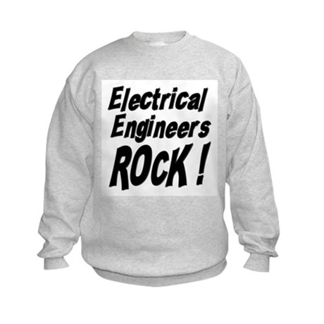Electrical Engineers Rock ! Kids Sweatshirt