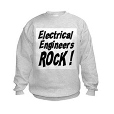 Electrical Engineers Rock ! Sweatshirt
