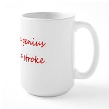 I am Still a Genius, I Just Had a Strok Mug