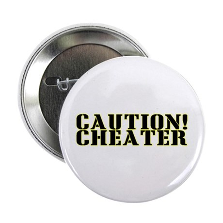 "Caution! Cheater 2.25"" Button (100 pack)"