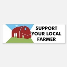 Support Your Local Farmer Bumper Bumper Bumper Sticker