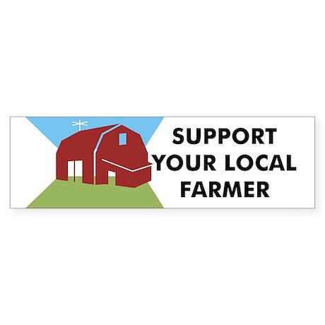 Support Your Local Farmer Bumper Sticker