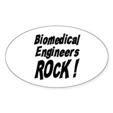 Biomedical Engineers Rock ! Oval Decal