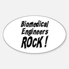 Biomedical Engineers Rock ! Oval Decal