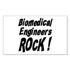 Biomedical Engineers Rock ! Rectangle Decal