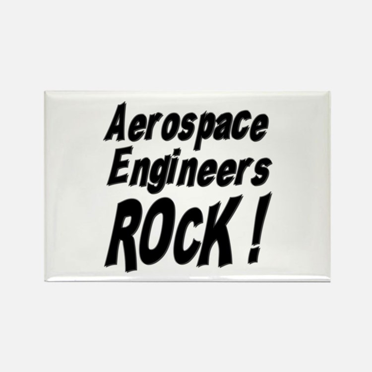 Aerospace Engineers Rock ! Rectangle Magnet