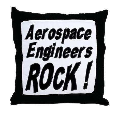 Aerospace Engineers Rock ! Throw Pillow