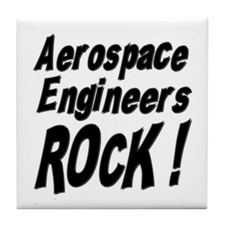 Aerospace Engineers Rock ! Tile Coaster