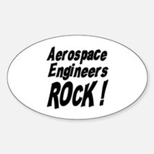 Aerospace Engineers Rock ! Oval Decal