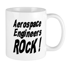 Aerospace Engineers Rock ! Mug