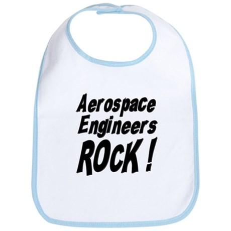 Aerospace Engineers Rock ! Bib