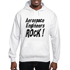 Aerospace Engineers Rock ! Hoodie
