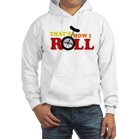 Thats how I roll Hooded Sweatshirt
