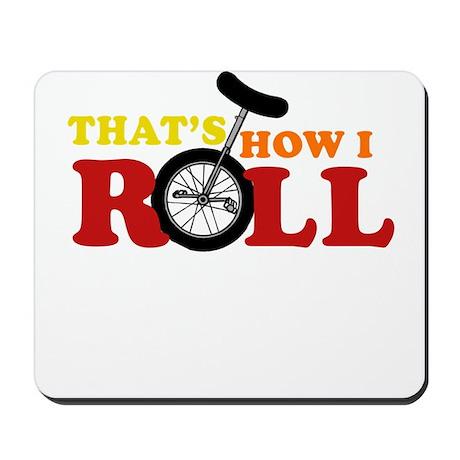Thats how I roll Mousepad