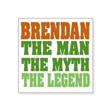 "Brendan The Legend Square Sticker 3"" x 3"""