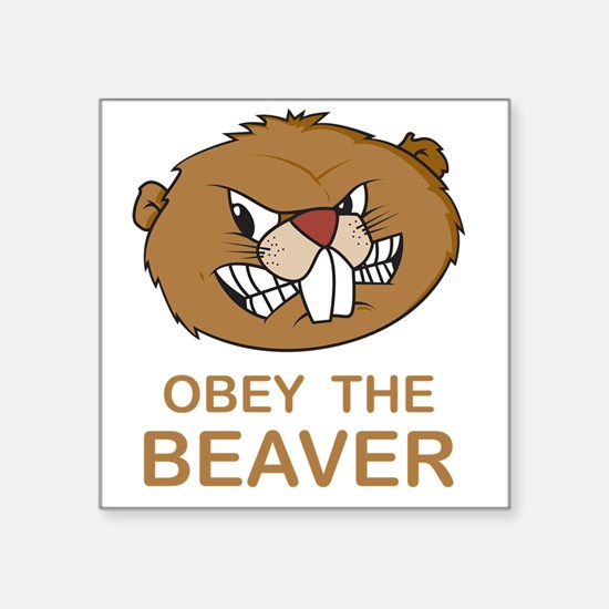 "ObeyTheBeaver1Bk Square Sticker 3"" x 3"""