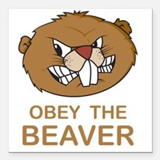 "ObeyTheBeaver1Bk Square Car Magnet 3"" x 3"""