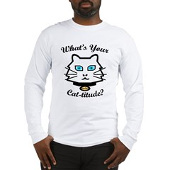 What's Your Cat-titude? Long Sleeve T-Shirt