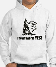 The Answer is Yes Hoodie