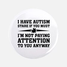 "I Have Autism 3.5"" Button"