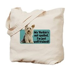 My Yorkie Spoiled? - Tote Bag