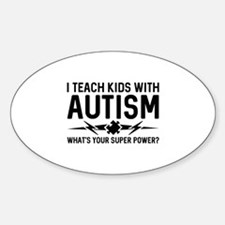 I Teach Kids With Autism Sticker (Oval)