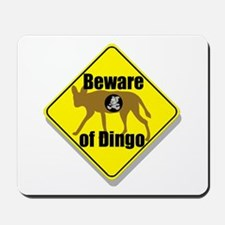 Beware of Dingo! Mousepad