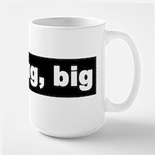 """""""mug, big"""" Large Mug"""