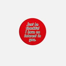 No Interest In You Mini Button