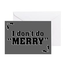 I Dont Do Merry Greeting Cards
