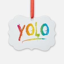 YOLO Bright Ornament