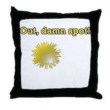 Out Damn Spot Throw Pillow