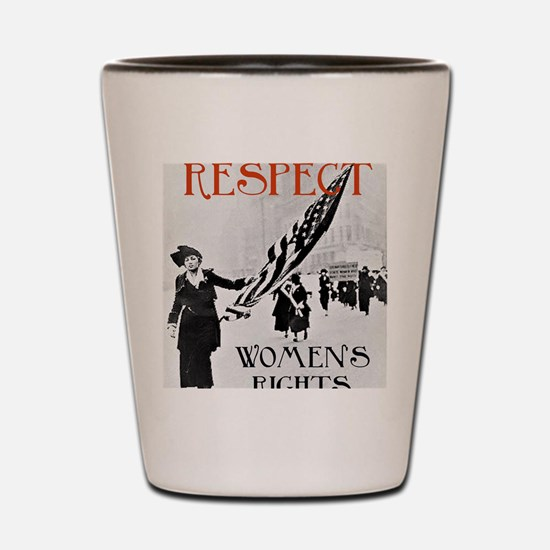 Respect Womens Rights2 Shot Glass
