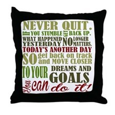 Never Quit  Throw Pillow