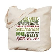 Never Quit  Tote Bag