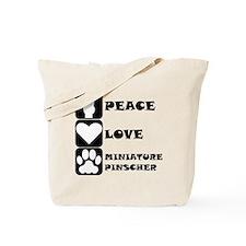 Peace Love Miniature Pinscher Tote Bag