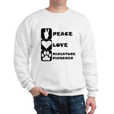 Peace Love Miniature Pinscher Sweatshirt