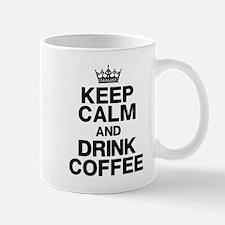 Keep Calm Drink Coffee Mugs