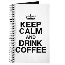 Keep Calm Drink Coffee Journal