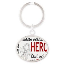 D Heaven Needed a Hero Son Lung Canc Oval Keychain