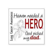 "D Heaven Needed a Hero Dad  Square Sticker 3"" x 3"""
