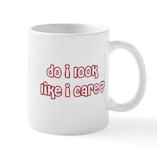 Do I Look Like I Care Mug