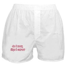 Do I Look Like I Care Boxer Shorts