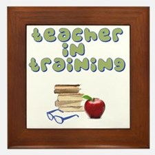 teacher-in-training2 Framed Tile
