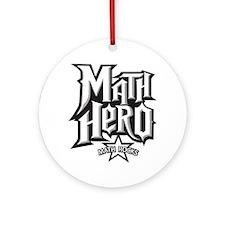 MATH HERO FINAL2 Round Ornament